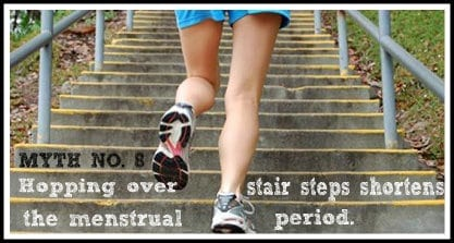 hopping over stair steps shortens menstrual period